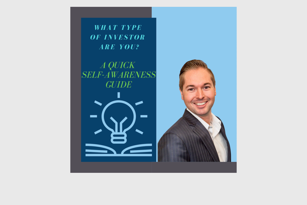 What Type of Investor Are You? – A Quick Self-Awareness Guide