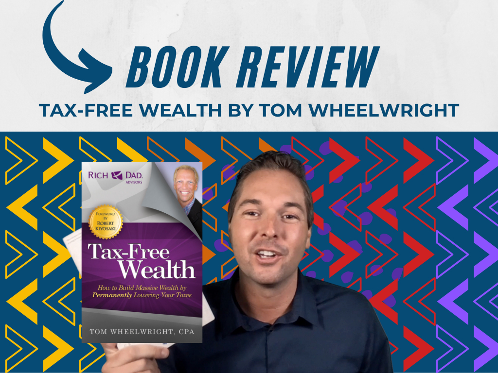 Tax-Free Wealth by Tom Wheelwright (Book Review)